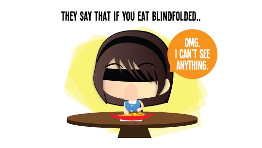When I Eat Blindfolded