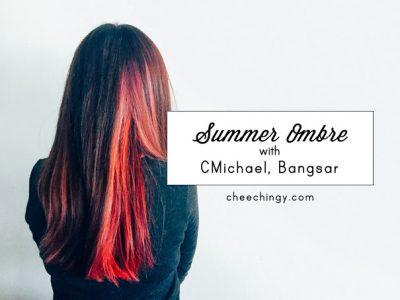 Summer Ombre with CMichael London, Bangsar
