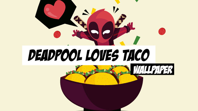 #illustration Deadpool loves tacos