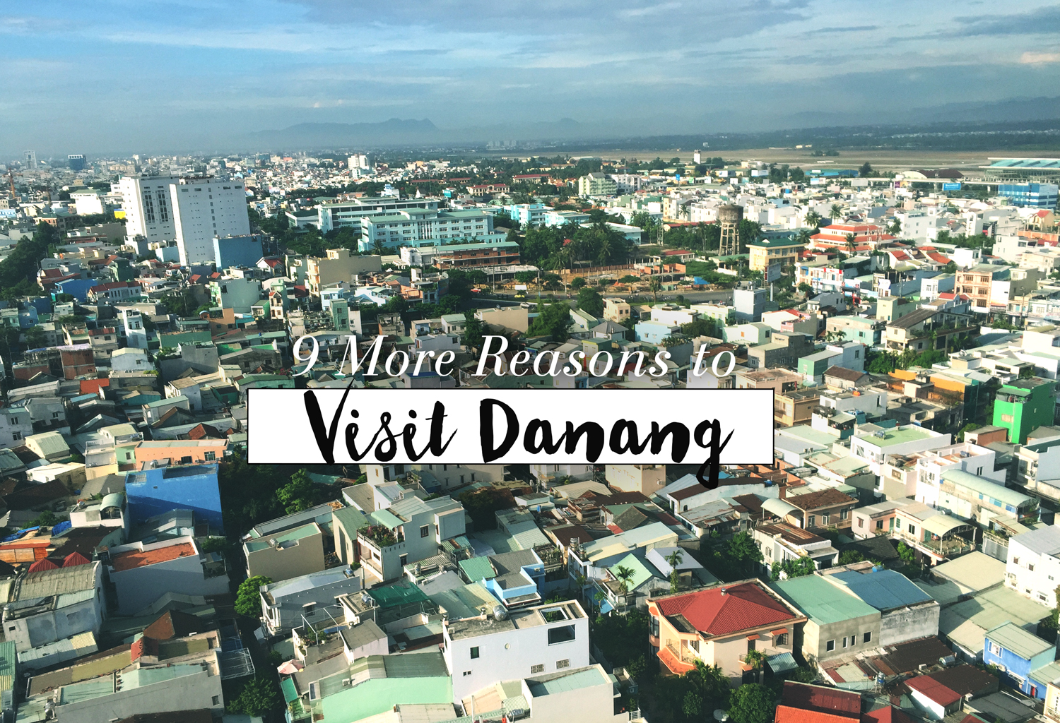 9 More Reasons to Visit Danang